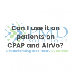 Can I use it on patients on CPAP and AirVo?